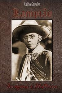 Baixar Lampião: Imagens e História pdf, epub, eBook