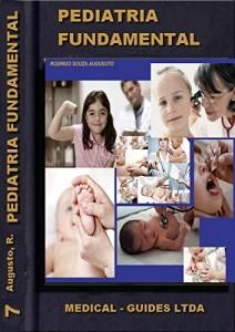 Baixar Pediatria Básica: Nascimentro Crescimento e Desenvolvimento (Guideline Médico Livro 7) pdf, epub, eBook