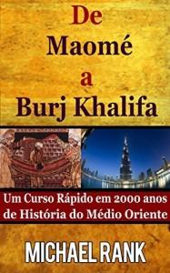 Baixar De Maomé A Burj Khalifa: Um Curso Rápido Em 2000 Anos De História Do Médio Oriente pdf, epub, eBook