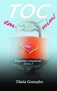 Baixar TOC em mim!: Pequenas conquistas  livro 2 (Duologia TOC em mim!) pdf, epub, eBook