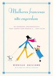 Baixar Mulheres francesas não engordam – Os segredos indispensáveis para comer com prazer e… sem culpa pdf, epub, eBook
