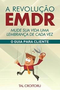 Baixar A Revolução EMDR Mude Sua Vida Uma Lembrança de Cada Vez pdf, epub, eBook