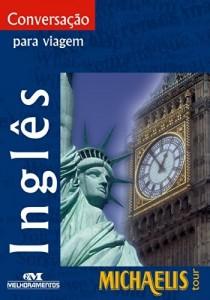Baixar Conversação Para Viagem – Inglês (Michaelis Tour) pdf, epub, eBook