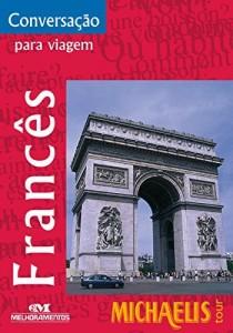 Baixar Conversação Para Viagem – Francês (Michaelis Tour) pdf, epub, eBook