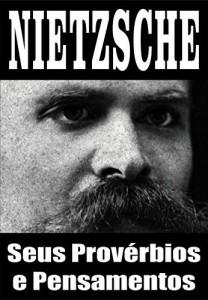Baixar NIETZSCHE: Seus Provérbios e Pensamentos pdf, epub, eBook