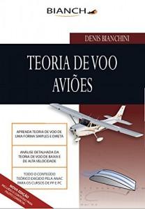 Baixar Teoria de Voo Aviões – Piloto Privado e Comercial: Tudo para Piloto Privado e Comercial pdf, epub, ebook