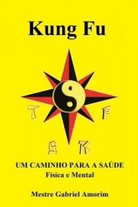 Baixar Kung Fu um caminho para a saúde física e mental pdf, epub, ebook