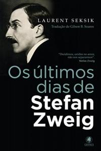 Baixar Os últimos dias de Stefan Zweig pdf, epub, ebook