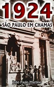 Baixar 1924 – São Paulo em Chamas pdf, epub, eBook