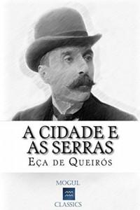 Baixar A Cidade e as Serras: Com biografia do autor e índice activo pdf, epub, eBook
