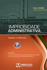 Baixar Improbidade Administrativa ? Teoria e Prática pdf, epub, ebook