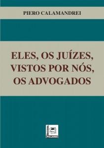 Baixar Eles, os juízes, vistos por nós, os advogados pdf, epub, ebook
