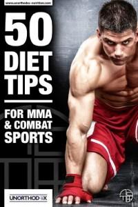 Baixar 50 Dicas de dieta para MMA e Desportos de Combate: Uma dieta MMA e livro Nutrição para ajudá-lo a dieta, fazer peso, tirar o máximo proveito do seu treino MMA pdf, epub, ebook