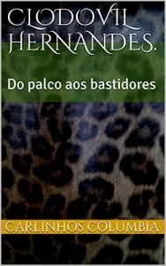 Baixar Clodovil Hernandes.: Do palco aos bastidores pdf, epub, ebook