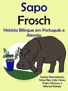 """Baixar História Bilíngue em Português e Alemão: Sapo – Frosch (Série """"Aprender alemão"""" Livro 1) pdf, epub, eBook"""