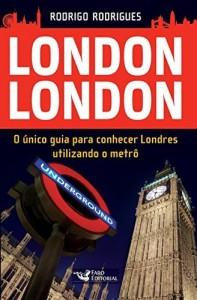 Baixar London London: O único guia para conhecer Londres utilizando o metrô pdf, epub, eBook