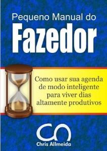 Baixar Pequeno Manual do Fazedor: Como usar sua agenda de modo inteligente para viver dias altamente produtivos. pdf, epub, eBook
