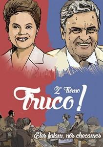Baixar Truco – 2º turno!: O que Aécio Neves e Dilma Rousseff disseram – e esconderam – na campanha de TV (Truco!) pdf, epub, eBook