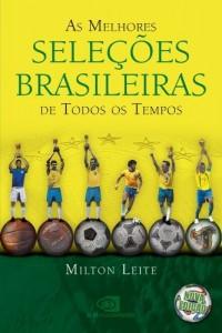 Baixar Melhores seleções brasileiras de todos os tempos, As pdf, epub, eBook