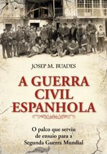 Baixar A Guerra Civil Espanhola – O Palco Que Serviu de Ensaio para a Segunda Guerra Mundial pdf, epub, eBook