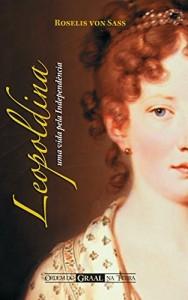 Baixar Leopoldina: uma Vida pela Independência pdf, epub, eBook