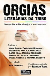 Baixar Orgias Literárias da Tribo – Coletânea LGBT: Nosso dia a dia, desejos e sentimentos pdf, epub, ebook