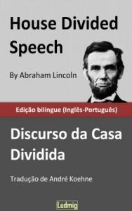 Baixar House Divided Speech / Discurso da Casa Dividida – Edição bilíngue (Inglês-Português) pdf, epub, eBook
