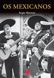 Baixar Os Mexicanos pdf, epub, eBook