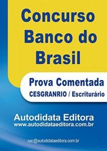 Baixar Prova Comentada – Concurso do Banco do Brasil 2013/2014: CESGRANRIO / Escriturário 2013/2014 pdf, epub, eBook