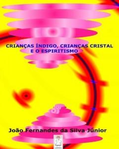 Baixar CRIANÇAS ÍNDIGO, CRIANÇAS CRISTAL E O ESPIRITISMO pdf, epub, eBook