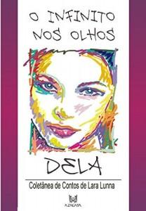 Baixar O INFINITO NOS OLHOS DELA: Seleção de Contos de Lara Lunna pdf, epub, ebook