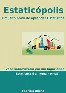 Baixar Estaticópolis: Um jeito novo de aprender Estatística pdf, epub, eBook