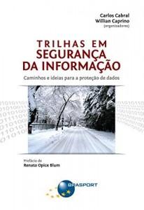 Baixar Trilhas em Segurança da Informação: caminhos e ideias para a proteção de dados pdf, epub, ebook