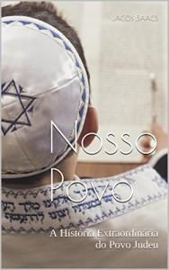 Baixar Nosso Povo: A História Extraordinária do Povo Judeu pdf, epub, eBook