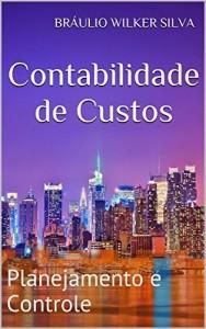 Baixar Contabilidade de Custos: Planejamento e Controle pdf, epub, ebook