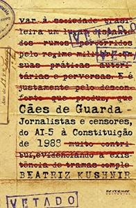 Baixar Cães de guarda: Jornalistas e censores, do AI-5 à Constituição de 1988 pdf, epub, eBook