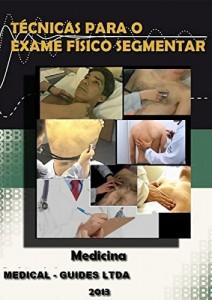 Baixar Exame Físico Segmentar: Exame fisico da cabeça, pescoço, torax, abdomem (Guideline Médico) pdf, epub, eBook