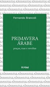 Baixar Primavera Árabe (Série Elementos) pdf, epub, ebook
