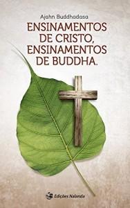 Baixar Ensinamentos de Cristo, Ensinamentos de Buddha pdf, epub, eBook