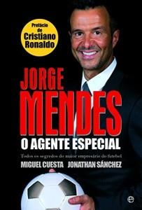 Baixar Jorge Mendes: O Agente Especial pdf, epub, eBook