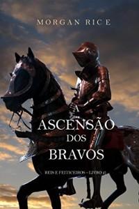Baixar A Ascensão Dos Bravos (Reis E Feiticeiros – Livro 2) pdf, epub, eBook