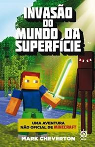 Baixar Invasão do mundo da superfície – Minecraft – vol. 1: Uma aventura não-oficial de Minecraft pdf, epub, eBook