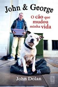 Baixar John & George: O cão que mudou minha vida pdf, epub, eBook