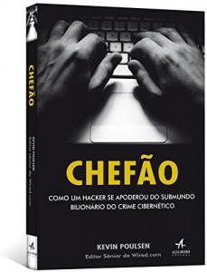 Baixar Chefão: Como um Hacker Se Apoderou do Submundo Bilionário do Crime Cibernético pdf, epub, eBook