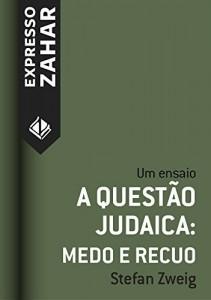 Baixar A questão judaica: medo e recuo: Um ensaio pdf, epub, eBook