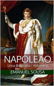 Baixar Napoleão: Uma Biografia – Volume 1 pdf, epub, eBook