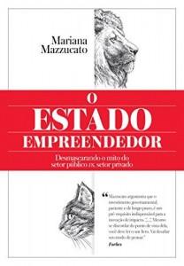 Baixar O Estado empreendedor – Desmascarando o mito do setor público vs. setor privado pdf, epub, eBook