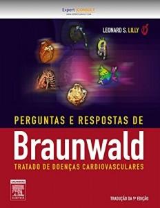 Baixar Perguntas e Respostas Braunwald Tratado Doenças Cardiovasculares pdf, epub, ebook