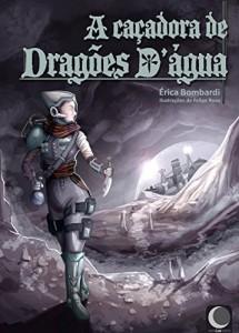 Baixar A caçadora de dragões d'água: – conto – pdf, epub, ebook