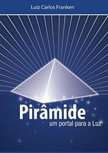 Baixar PIRAMIDE UM PORTAL PARA A LUZ pdf, epub, eBook